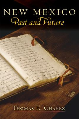 New Mexico Past And Future By Chavez, Thomas E.