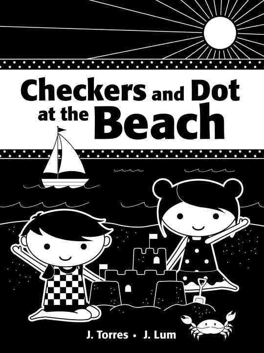 Checkers and Dot at the Beach By Torres, J./ Lum, J. (ILT)